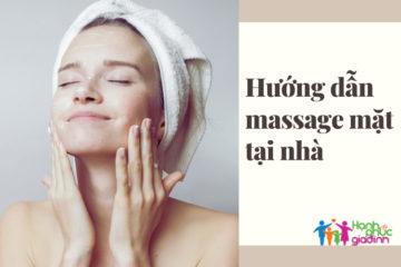 5 Bước tự massage mặt tại nhà – hướng dẫn chi tiết và đơn giản